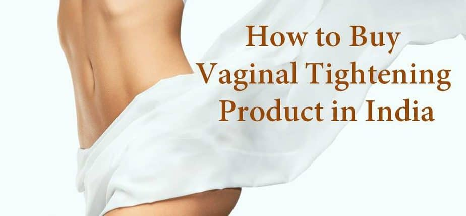 How to buy vaginal tightening product in India